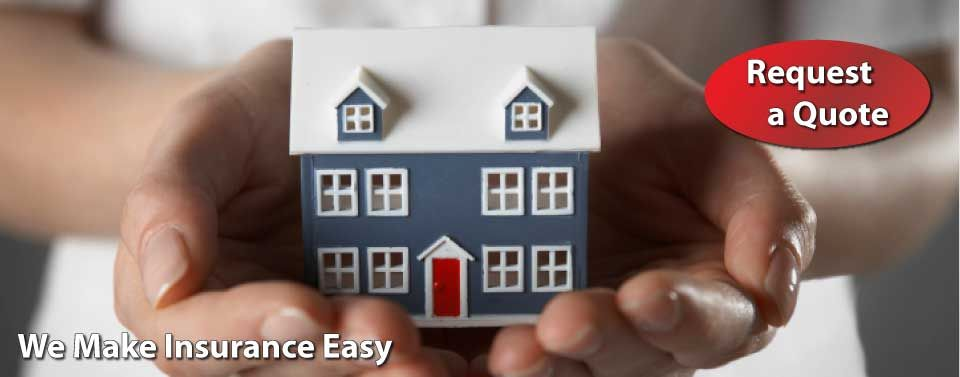We Make Insurance Easy - Request a Quote - holding a house