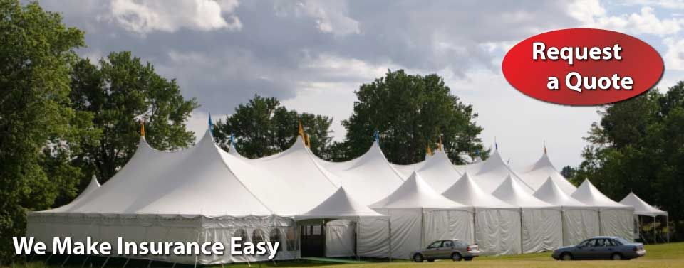 We Make Insurance Easy - Request a Quote - special event tent